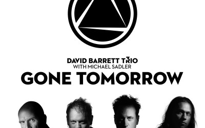 David_Barrett_Trio_feat_Michael_Sadler-Gone-Tomorrow-3000px